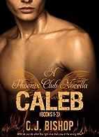 CALEB TRILOGY (Phoenix Club, #4-6) by CJ…