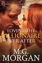 Loving the Billionaire Ever After by M.G.…