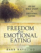 Freedom from Emotional Eating: A Weight Loss…