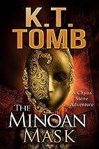 The Minoan Mask (A Chyna Stone Adventure…