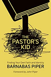 The Pastor's Kid: Finding Your Own Faith and…