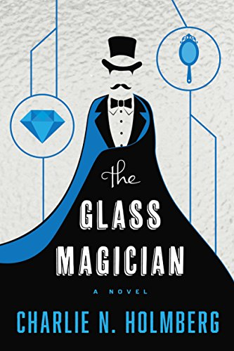 The Glass Magician (The Paper Magician Trilogy, #2) by Charlie N. Holmberg