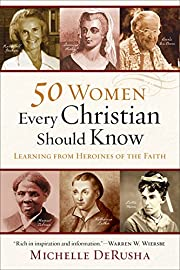 50 Women Every Christian Should Know:…