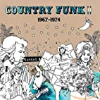 Country Funk Volume II  1967-1974 by…