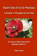 Each One of Us is Precious: A Quaker's…