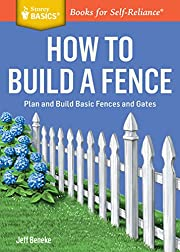 How to Build a Fence: Plan and Build Basic…