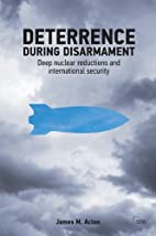Deterrence During Disarmament: Deep Nuclear…