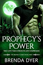 Prophecy's Power by Brenda Dyer