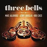 Three Bells [with Mike Auldridge & Rob Ickes] (2014)