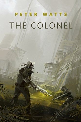 The Colonel (Firefall, #1.5) by Peter Watts