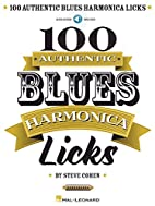 100 Authentic Blues Harmonica Licks by Steve…