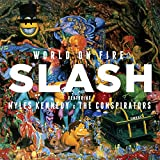 World On Fire (2014) (Album) by Slash and Myles Kennedy and The Conspirators