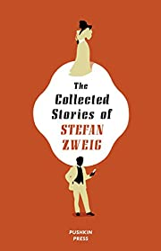The Collected Stories of Stefan Zweig –…