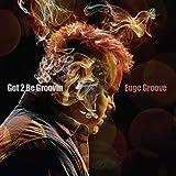 Got 2 Be Groovin' (2014)
