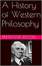 A History of Western Philosophy by Bertrand…
