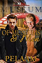 Of Museums and Men by Pelaam