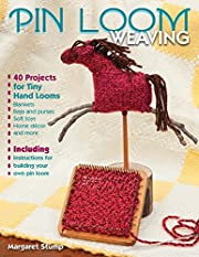 Pin Loom Weaving: 40 Projects for Tiny Hand…
