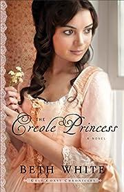The Creole Princess; Gulf Coast Chronicles…