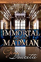 Immortal and the Madman by Gene Doucette