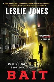 Bait: Duty & Honor Book Two de Leslie Jones
