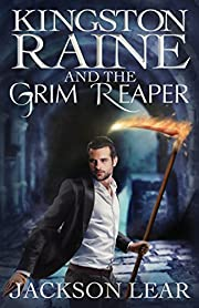 Kingston Raine and the Grim Reaper de…