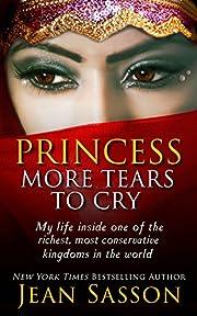 Princess, More Tears to Cry de Jean Sasson