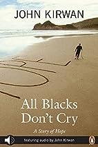 All Blacks Don't Cry audio enhanced edition…