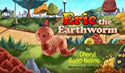 Eric the Earthworm af Cheryl Bond-Nelms