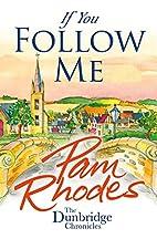 If You Follow Me (The Dunbridge Chronicles…