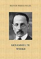 Rilke: GESAMMELTE WERKE by Rainer Maria…