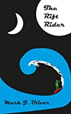 The Rift Rider by Mark J. Oliver