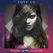 Queen of the Clouds – tekijä: Tove Lo