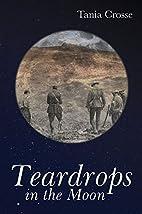 Teardrops in the Moon by Tania Crosse
