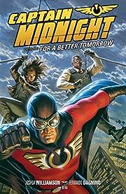 Captain Midnight Volume 3 de Joshua…