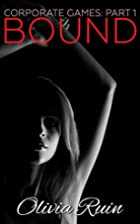 Bound (Corporate Games Book 1) by Olivia…