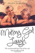 Making God Laugh by Ellen Jameson