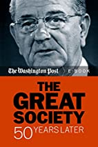 The Great Society: 50 Years Later by The…