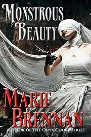Monstrous Beauty por Marie Brennan