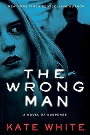 The Wrong Man: A Novel of Suspense –…