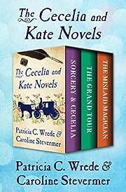 The Cecelia and Kate Novels: Sorcery &…