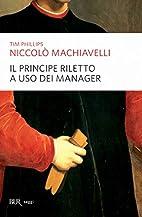 Niccolò Machiavelli. Il Principe riletto a…