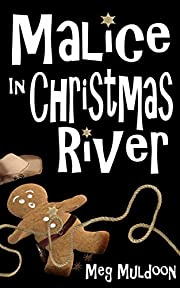 Malice in Christmas River: A Christmas Cozy…