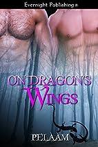 On Dragon's Wings by Pelaam