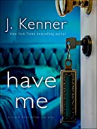 Have Me by J. Kenner
