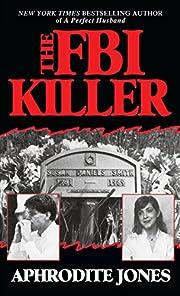 The FBI Killer af Aphrodite Jones
