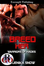 Breed Her (Warriors of Hades Book 1) by…