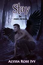 Stay (The Empire Chronicles, #3) by Alyssa…