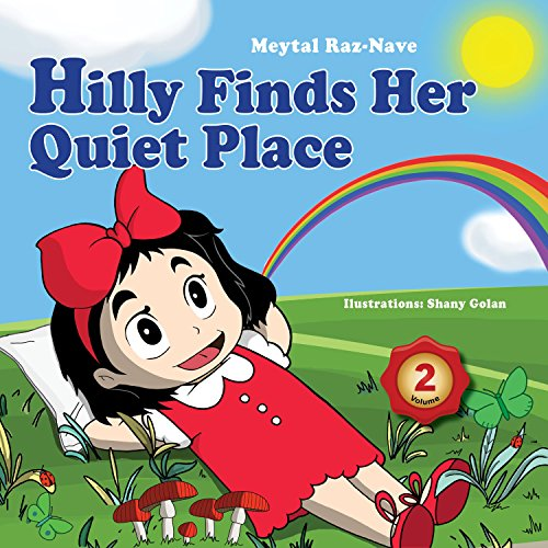 Growing Up Facts Of Life: Children's Books: Hilly Finds Her Quiet Place: Kids Books