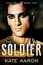 The Soldier (Free Men Book 2) by Kate Aaron