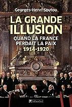 La Grande illusion. Quand la France perdait…